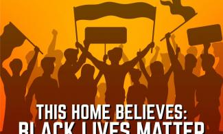 This Home Believes: Black Lives Matter